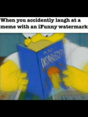Meme, You, and Watermark: When you accidently laugh at a  meme with an iFunny watermark That feel when you get Fzoned