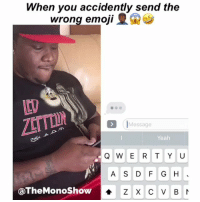 😂😂 Careful with them emojis.. Rp @klassikfresco funniest15 viralcypher funniest15seconds: When you accidently send the  wrong emOII0  LLD  IMessage  Yeah  Q W E R TY U  A S DFG H  4 Z X C V B  @TheMonoShow 😂😂 Careful with them emojis.. Rp @klassikfresco funniest15 viralcypher funniest15seconds