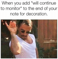 """Memes, Decoration, and 🤖: When you add """"will continue  to monitor"""" to the end of your  note for decoration. *sprinkle sprinkle sprinkleeeee* {From @zdoggmd} snarkynurses"""