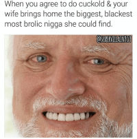 Dm me if want me to destroy yo wife's walls in front of you and render her useless. 😂😂😂😂 jk LMMFAO cuck thatswhatyouget relationships supervillain909: When you agree to do cuckold & your  wife brings home the biggest, blackest  most brolic nigga she could find Dm me if want me to destroy yo wife's walls in front of you and render her useless. 😂😂😂😂 jk LMMFAO cuck thatswhatyouget relationships supervillain909