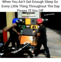 Funny, Lmao, and Sleep: When You Ain't Get Enough Sleep So  Every Little Thing Throughout The Day  Pisses If You Off  lg: a hood clips How i be lmao