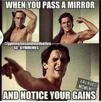 Good gains bruh 😂😂 . . .: WHEN YOU AMIRROR  @gymmemesandmotivation  SC GYMMEMES  AWKWARD  AND NOTICE YOUR GAINS Good gains bruh 😂😂 . . .