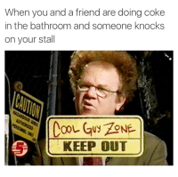 @champagneemojis is the King of the cool guy zone 👑: When you and a friend are doing coke  in the bathroom and someone knocks  on your stall  KEEP OUT @champagneemojis is the King of the cool guy zone 👑
