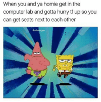 Memes, 🤖, and Gta: When you and ya homie get in the  computer lab and gotta hurry tf up so you  can get seats next to each other  Gatlsavagee Gotta be together ✌🏼 - Like my memes? Turn on my post notifications! 📲 - GamingPosts CaulOfDuty CallOfDuty Memes Cod JustinBieber Gaming PC Xbox LMAO Playstation Ps4 XboxOne CSGO Gamer Battlefield1 SelenaGomez بوس_ستيشن GTA Follow MLG Meme InfiniteWarfare MWR Like YouTube Relatable Like4Like Like4Follow DankMemes