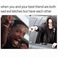 Best Friend, Fuck You, and Memes: when you and your best friend are both  sad evil bitches but have each other my trail mix is 60% raisins I wanna cry fuck you you dry grape piece of shit