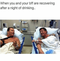 Drinking, Memes, and 🤖: When you and your bff are recovering  after a night of drinking Tag that friend