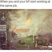 Sorry, Girl Memes, and Job: When you and your bff start working at  the same job.  I-t Oops sorry not sorry Susan @mybestiesays