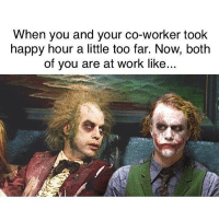 Tag ur friend 😂😂 FOLLOW US➡️ @so.mexican: When you and your co-worker took  happy hour a little too far. Now, both  of you are at work like... Tag ur friend 😂😂 FOLLOW US➡️ @so.mexican