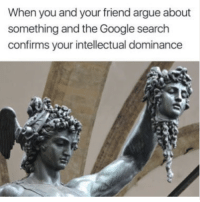"""Arguing, Google, and Memes: When you and your friend argue about  something and the Google search  confirms your intellectual dominance  41 <p>Intellectual dominance via /r/memes <a href=""""http://ift.tt/2neQ08F"""">http://ift.tt/2neQ08F</a></p>"""