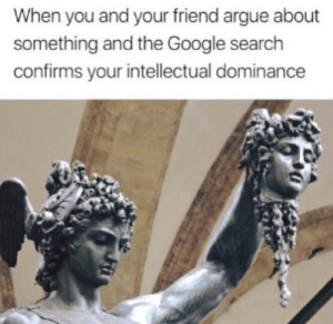 Literary me😅: When you and your friend argue about  something and the Google search  confirms your intellectual dominance Literary me😅