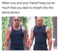 🤣Nailed it: When you and your friend hang out so  much that you start to morph into the  same person 🤣Nailed it