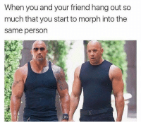 Tag a Friend 😂: When you and your friend hang out so  much that you start to morph into the  same person Tag a Friend 😂