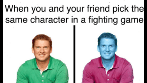 Pussy, Smashing, and Tumblr: When you and your friend pick the  same character in a fighting game srsfunny:  Smash my pussy guys