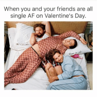 Have fun paying double for roses suckas.✌🏻 Rp from my girl @humor_me_pink 💖: When you and your friends are all  single AF on Valentine's Day. Have fun paying double for roses suckas.✌🏻 Rp from my girl @humor_me_pink 💖