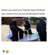 Friends, Tumblr, and Http: When you and your friends have finished  your exams but you're all still dead inside  1色 @studentlifeproblems
