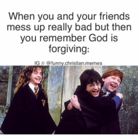 Bad, Cute, and Friends: When you and your friends  mess up really bad but then  you remember God is  forgiving:  IG @funny christian memes Cute!!