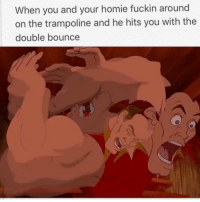 """<p>No one jumps like gaston via /r/memes <a href=""""http://ift.tt/2smigpS"""">http://ift.tt/2smigpS</a></p>: When you and your homie fuckin around  on the trampoline and he hits you with the  double bounce <p>No one jumps like gaston via /r/memes <a href=""""http://ift.tt/2smigpS"""">http://ift.tt/2smigpS</a></p>"""