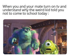 Once upon a time in America by Thomas_Muntzer MORE MEMES: When you and your mate turn on tv and  understand why the weird kid told you  not to come to school today : Once upon a time in America by Thomas_Muntzer MORE MEMES