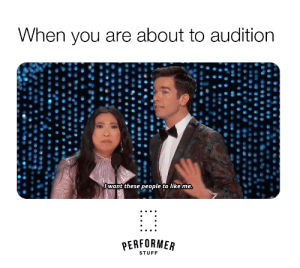 #johnmulaney #theatrememes #broadwaymemes #theatrekids #thespians: When you are about to audition  /want these people to like me  PERFORMER  STUFF #johnmulaney #theatrememes #broadwaymemes #theatrekids #thespians