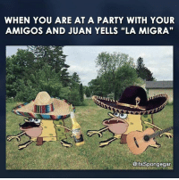 """Memes, Run, and Running: WHEN YOU ARE AT A PARTY WITH YOUR  AMIGOS AND JUAN YELLS """"LA MIGRA""""  OitsSpongegar Run"""