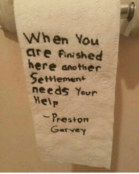 Preston Garvey: When you  are finished  here another  Settlement  needs Your  HelP  Preston  Garvey