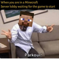 Parkour Time !: When you are in a Minecraft  Server lobby waiting for the game to start  Parkour Parkour Time !