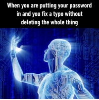 9gag, Memes, and Power: When you are putting your password  in and you fix a typo without  deleting the whole thing  1e  0 The power of a celestial being⠀ typo 9gag