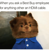 Nochill 😂😂: When  you ask a Best Buy employee  for anything other an HDMl cable. Nochill 😂😂