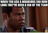 Basketball, Nba, and Sports: WHEN YOU ASK A WARRIORS FAN HOW  LONG THEY'VE BEEN A FAN OF THE TEAM  @NBAMEMES 😂😂 nbamemes nba warriors