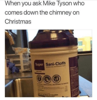 """<p>Buy in on Christmas Memes? via /r/MemeEconomy <a href=""""http://ift.tt/2A4xasr"""">http://ift.tt/2A4xasr</a></p>: When you ask Mike lyson who  comes down the chimney on  Christmas  Super  Sani-Cloth <p>Buy in on Christmas Memes? via /r/MemeEconomy <a href=""""http://ift.tt/2A4xasr"""">http://ift.tt/2A4xasr</a></p>"""