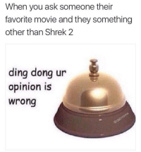 Ding Dong Ur Opinion Is Wrong