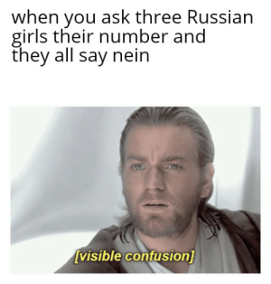 You share a phone: when you ask three Russian  girls their number and  they all say nein  visible confusion] You share a phone