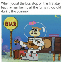 Shit, The Worst, and Summer: When you at the bus stop on the first day  back remembering all the fun shit you did  during the summer  BUS  @gingertugboat The worst feeling.. 😩💯 https://t.co/t25EzUUZbL