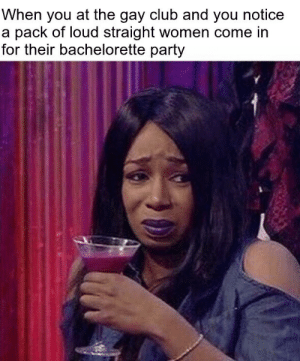 "Animals, Club, and Community: When you at the gay club and you notice  a pack of loud straight women come in  for their bachelorette party socialistexan: recovering-from-bipolar:   the-archmagister:  recovering-from-bipolar:   the-archmagister:  bookthrower:   the-archmagister:  rapunzel-corona-lite:   gemini–king: oh my gawd this actually happens ?? girl hell yeah, I swear to god idk why they do that, they think gay people are zoo animals that strip or something    My face when I hit on a girl at a gay bar and she says she's straight and so is her boyfriend and all their friends.  That has to be extremely aggravating.   Straight people like to experience gay tourism to show us queers how open minded they are. As if it didn't occur to them we might be hanging out in gay bars to meet other gay people.  My gay friend took me to a gay bar once i dont see the big issue of me going there whilst straight. Its not some exclusive club for gays only the same way we dont ha ve straight people clubs.   So you don't think there's a reason there are gay bars?  There is a reason it is for people to find like minded people but its NOT exclusive for gays only. Just like standard clubs arent only for straights i have had quite a few gay friends over the years and not one has batted an eyelid as ive joined them at a gay bar, I understand some people go there because they fetishize gay people and are looking for gay bffs but not EVERY straight person is like that.   Gay bars exist because before 2003 it was illegal in most states to be gay and one of the few places where gay and trans people could go and be themselves was a fucking mob-owned bar. The cops used to kick down gay people's doors and arrest them while they were in bed. Trans people couldn't walk down the street without getting at least questioned by the cops. Bars were the only space for us, and even then they'd get raided by the cops. It's why the riot that kicked off the modern gay rights movement happened at Stonewall, a bar. It's why gay gathering places are bars instead of coffee shops or restaurants 9/10 times. (It also doesn't hurt that drinking eases the pain of being the almost constant target of harassment and anti-gay legislation, also why alcoholism is so high in our community) This isn't some fucking hookup culture thing, or finding ""like minded people"" it's something that was forced onto and built into our culture.  You're exploiting our spaces that you forced us into to begin with. Don't walk in here and tell us why gay bars exist when you're this fucking ignorant."