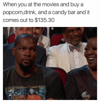 gotta sneak stuff in tho 😂 nbamemes nba durant: When you at the movies and buy a  popcorn,drink, and a candy bar and it  comes out to $135.30  he suitof peace, hedomm&jusfc  bc gotta sneak stuff in tho 😂 nbamemes nba durant