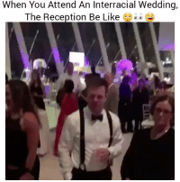 That wedding is lit 😂😂 👉Tag a friend who does this 👉Follow (@soflo) for more laughs: When You Attend An Interracial Wedding,  The Reception Be Like That wedding is lit 😂😂 👉Tag a friend who does this 👉Follow (@soflo) for more laughs