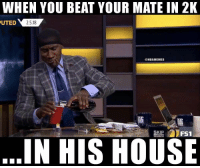 Kip, Nba, and House: WHEN YOU BEAT YOUR MATE IN 2K  UTED  2,5.18  ONBAMEMES  KIP  IP  SKIP  FS1  IN HIS HOUSE 😭😂😭😂