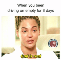 """Driving, God, and Jesus: When you been  driving on empty for 3 days  God is real 😅Ain't no prayer quite like the one u make when u in the left lane of the freeway n u realize ur gas is under 'E'! 😱🙏 yellin """"the devil is a liar"""" at the gas gauge! Rise up! 🙌 Rise up little arrow in the name of Jesus!! 😩😅 driveByFaithNotByfuel tbt"""