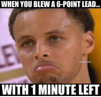 Nba, Warriors, and The Warriors: WHEN YOU BLEW A 6-POINT LEAD  @NBAMEMES  WITH 1 MINUTE LEFT The Warriors choked hard!