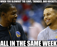 It was a good week, Warriors Nation. 💯: WHEN YOU BLOWOUT THE CAVS, THUNDER, AND ROCKETS  ONBAMEMES  ALL IN THE SAME WEEK It was a good week, Warriors Nation. 💯