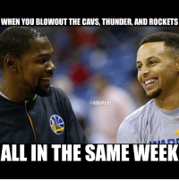 Warriors up to do something??: WHEN YOU BLOWOUT THE CAVS, THUNDER, AND ROCKETS  ONBAMEMES  ALL IN THE SAME WEEK Warriors up to do something??