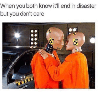 <p>We're all in this together</p><p><b><i>You need your required daily intake of memes! Follow <a>@nochillmemes</a> for help now!</i></b><br/></p>: When you both know itll end in disaster  but you don't care <p>We're all in this together</p><p><b><i>You need your required daily intake of memes! Follow <a>@nochillmemes</a> for help now!</i></b><br/></p>