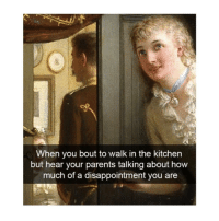 Parents, Classical Art, and How: When you bout to walk in the kitchen  but hear your parents talking about how  much of a disappointment you are So much sadness in her eyes