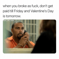 Better Use Your Penis As A Gift My Guy. 🤷🏽‍♂️🤷🏽‍♂️🤷🏽‍♂️ Situations: when you broke as fuck, don't get  paid till Friday and Valentine's Day  is tomorrow.  @mr_left hand Better Use Your Penis As A Gift My Guy. 🤷🏽‍♂️🤷🏽‍♂️🤷🏽‍♂️ Situations