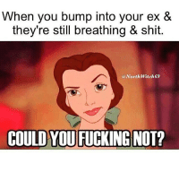 🙄 @northwitch69 has the best memes! Follow @northwitch69 @northwitch69 @northwitch69 @northwitch69: When you bump into your ex &  they're still breathing & shit.  a North Witch69  COULD YOU  NOT? 🙄 @northwitch69 has the best memes! Follow @northwitch69 @northwitch69 @northwitch69 @northwitch69