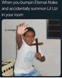 Smh, Uzi, and You: When you bumpin Eternal Atake  and accidentally summon Lil Uzi  in your room  ig: chatniggah Smh 😂🤦‍♂️ https://t.co/9RfOimAdNt