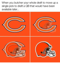 The Bears are the new Browns: When you butcher your whole draft to move up a  single pick to draft a QB that would have been  available later...  ON The Bears are the new Browns