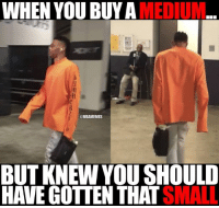 What Russell Westbrook is thinking.: WHEN YOU BUY A  MEDIUM  @NBAMEMES  BUT KNEW YOU SHOULD  HAVE GOTTEN THAT  SMALL What Russell Westbrook is thinking.