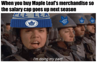 30bde5b2d7e When You Buy Maple Leafs Merchandise So the Salary Cap Goes Up Next Season  CLELEA ONTO ORONTO MAPLE LEAFS RONTo MAPLE LEAFS MAPLE LEAFS I m Doing My  Part!