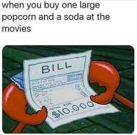 Movies, Soda, and Popcorn: when you buy one large  popcorn and a soda at the  movies  BILL  t12  TOTAL DUE  10,000